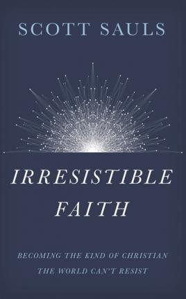 Irresistible Faith