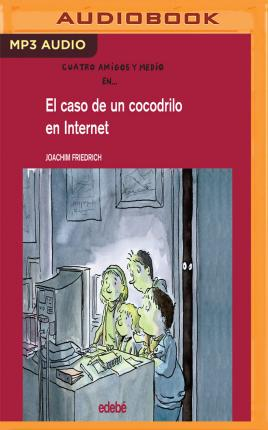 El Caso De Un Cocodrilo En Internet/ the Case of a Crocodile on the Internet