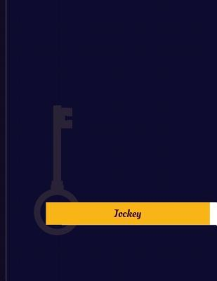 Jockey Work Log  Work Journal, Work Diary, Log - 131 Pages, 8.5 X 11 Inches