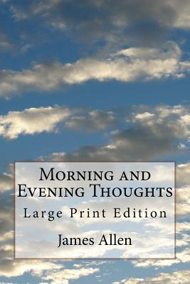 Morning and Evening Thoughts  Large Print Edition