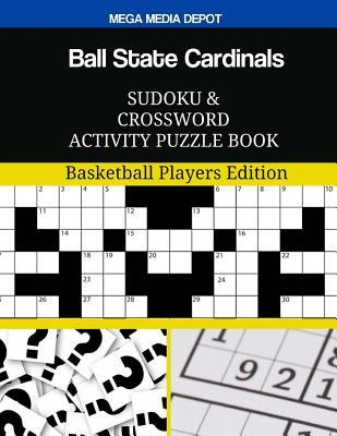 Ball State Cardinals Sudoku and Crossword Activity Puzzle Book  Basketball Players Edition