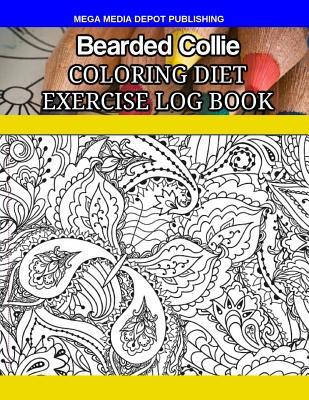 Bearded Collie Coloring Diet Exercise Log Book – Mega Media Depot