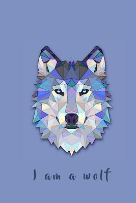 I Am a Wolf  Composition Notebook, 6 X 9, 120 Pages, Lined Paper for Journal Writing, Creative Writing or Notes