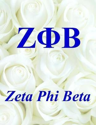 Zeta Phi Beta  Lined Notebook - Journal - Composition Book - 8.5 X 11 Paper - Wide Ruled - 100 Pages