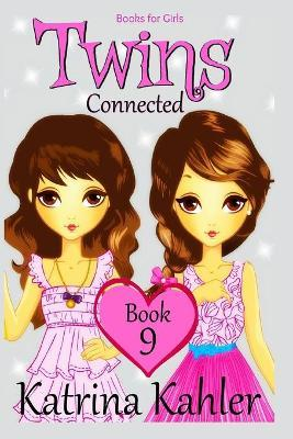 Books for Girls - TWINS : Book 9: Connected: Girls Books 9-12