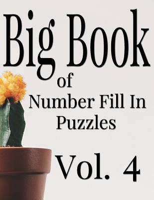 Big Book of Number Fill in Puzzles Vol. 4