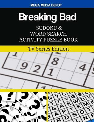 Breaking Bad Sudoku and Word Search Activity Puzzle Book : TV Series Edition