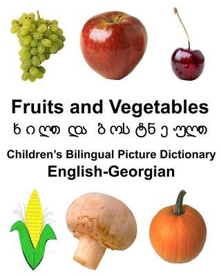 English-Georgian Fruits and Vegetables Children's Bilingual Picture Dictionary