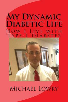 My Dynamic Diabetic Life  How I Live with Type-1 Diabetes