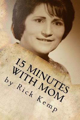 15 Minutes with Mom  Thoughts and Memories from a Woman Born Already Grown
