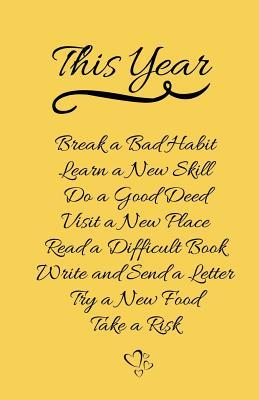This Year  New Year Resolution, Motivational Lined Journal & Notebook, Yellow, Small