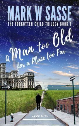 A Man Too Old for a Place Too Far