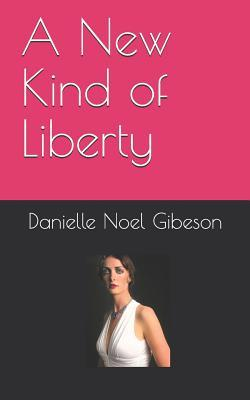 A New Kind of Liberty