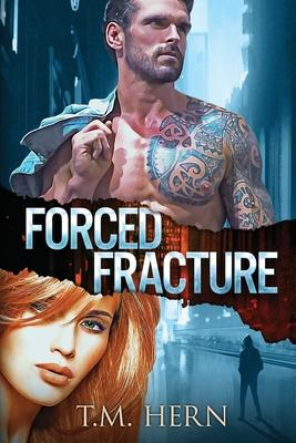 Forced Fracture