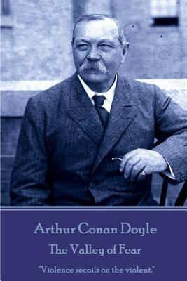 Arthur Conan Doyle - The Valley of Fear  Violence Recoils on the Violent.