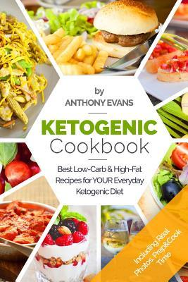 Ketogenic Cookbook : Best Low-Carb & High-Fat Recipes for Your Everyday Ketogenic