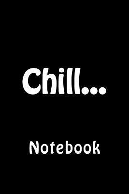 Chill...  Notebook