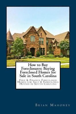 Thebridgelondon-ils.co.uk How to Buy Foreclosures : Buying Foreclosed Homes for Sale in South Carolina: Find & Finance Foreclosed Homes for Sale & Foreclosed Houses in South Carolina image