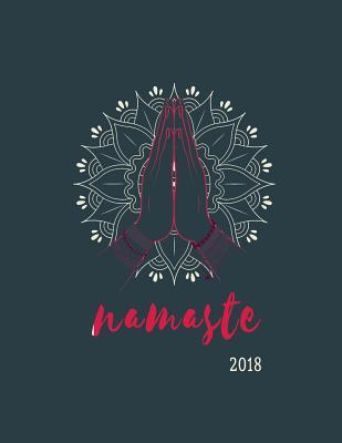 Astrosadventuresbookclub.com Namaste 2018 : Weekly Monthly Planner with Inspirational Quotes + to Do Lists for Yoga Lovers Image