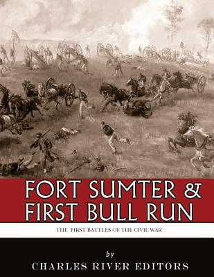 Fort Sumter & First Bull Run  The First Battles of the Civil War
