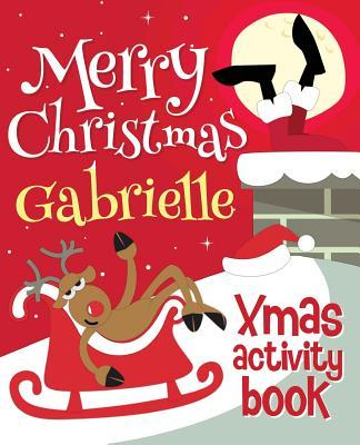 Merry Christmas Gabrielle - Xmas Activity Book  (personalized Children's Activity Book)