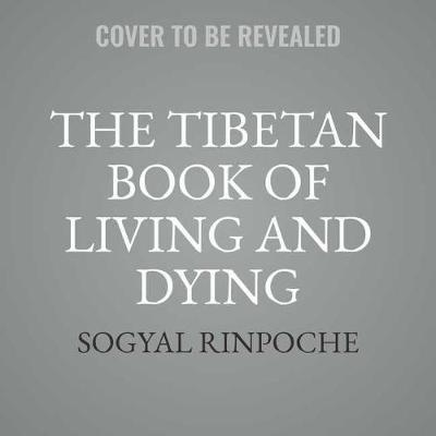 The Tibetan Book of Living and Dying, 25th Anniversary Edition
