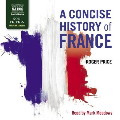 A Concise History of France Lib/E