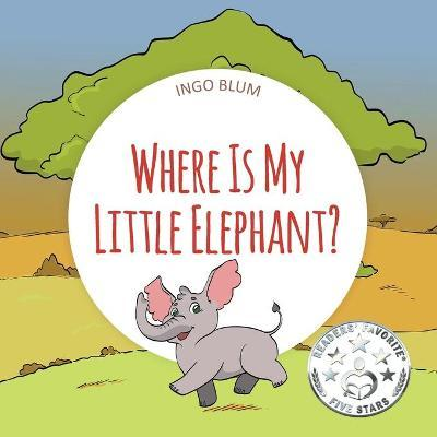 Where Is My Elephant?  A Funny Seek-And-Find Book