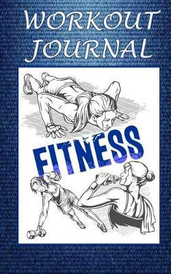 Workout Journal  Fitness, CrossFit, Exercise, Body Building; Notebook, Diary, Log