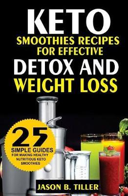 25 Keto Smoothie Recipes : For Effective Detox and Weight Loss