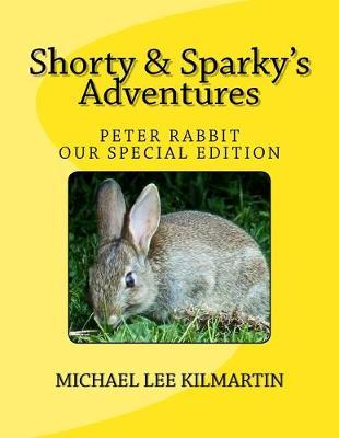 Shorty & Sparky's Adventures : Peter Rabbit Our Buddy Special Edition
