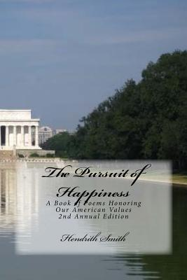 The Pursuit of Happiness  A Book of Poems Honoring Our American Values & Public Polity