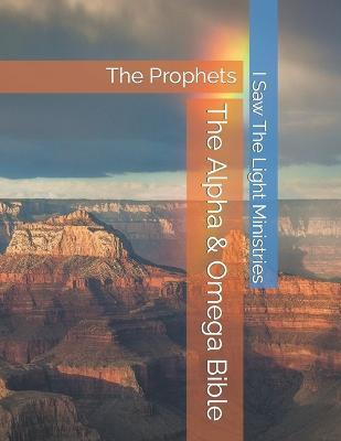 The Alpha & Omega Bible  The Prophets