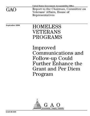 Gao-06-859 Homeless Veterans Programs  Improved Communications and Follow-Up Could Further Enhance the Grant and Per Diem Program