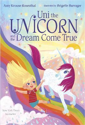 Uni the Unicorn and the Dream Come True