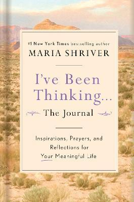 I've Been Thinking: A Journal : Reflections, Prayers, and Meditations for a Meaningful Life