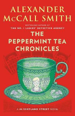The Peppermint Tea Chronicles : 44 Scotland Street Series (13)