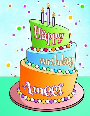 Happy Birthday Ameer  Personalized Birthday Book with Name, Journal, Notebook, Diary, 105 Lined Pages, 8 1/2 X 11, Birthday Gifts for Boys and Men
