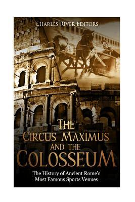 The Circus Maximus and the Colosseum
