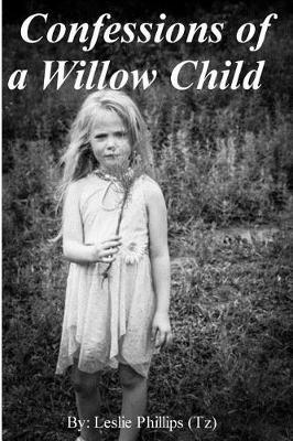 Confessions of a Willow Child