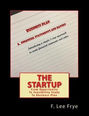 The Startup  From Opportunity to Feasibility Study to Business Pla