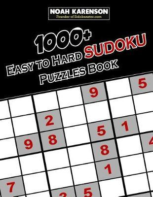 1000+ Easy to Hard Sudoku Puzzles Book  Large Print Sudoku Challenge with Answers in the Back