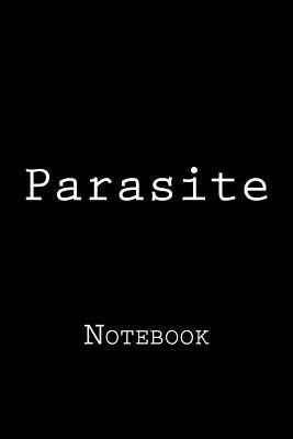 Parasite  Notebook, 150 Lined Pages, Softcover, 6 X 9