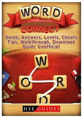 Word Connect Game Answers Levels Cheats Tips Walkthrough