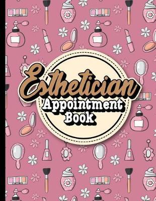 Esthetician Appointment Book  2 Columns Appointment Journal, Appointment Scheduler Calendar, Daily Planner Appointment Book, Cute Beauty Shop Cover