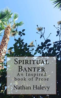 Spiritual Banter : A Book of Prose