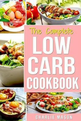 Low Carb Diet Recipes Cookbook : Easy Weight Loss with Delicious Simple Best Keto: Low Carb Snacks Food Cookbook Weight Loss Low Carb and Low Sugar Snacks