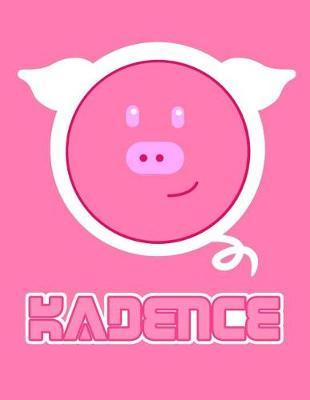 Kadence : Pink Pig 105 Lined Pages Journal, Diary, Notebook, Personalized with Name Christmas, Birthday, Friendship Gifts for Girls, Teens and Women