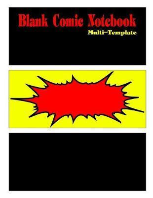 Blank Comic Notebook Multi-Template  Comic Blank Notebook and Sketchbook for Kids and Adults to Draw Comics and Journal