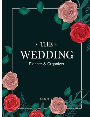 The Wedding Planner & Organizer  Checklist, the Essentials , the Reception, Guide Your Wedding Planner for the Perfect Wedding